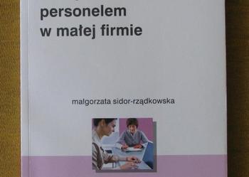 Zarządzanie personelem w małej firmie Sidor-Rządkowska