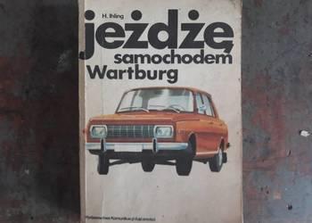 Książka instrukcja Jężdzę Samochodem Wartburg