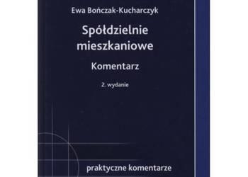 Spółdzielnie mieszkaniowe. Komentarz. Ewa Bończak-Kucharczyk