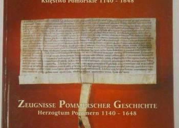 Świadectwa historii pomorza Księstwo pomorskie 1140-1648