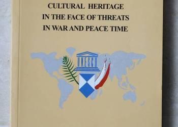 Dziedzictwo Kultury w obliczu zagrożeń w czasie pokoju wojny