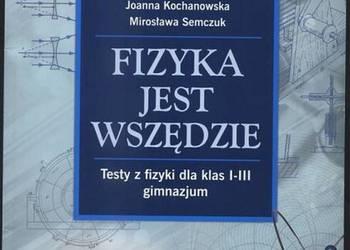 FIZYKA JEST WSZĘDZIE - TESTY DLA KLAS I-III GIMNAZJUM