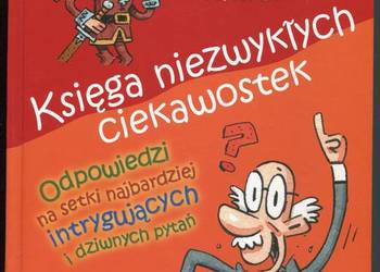 Księga niezwykłych ciekawostek Odpowiedzi na setki pytań