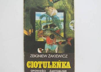 Ciotuleńka. Opowieści żartobliwe Zbigniew Żakiewicz