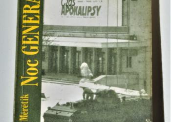 NOC GENERAŁA - 13 grudnia 1981 Gabriel Meretik