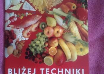 Technika. Bliżej techniki. O żywności i żywieniu. Gimnazjum