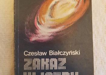 Czesław Białczyński: ZAKAZ WJAZDU