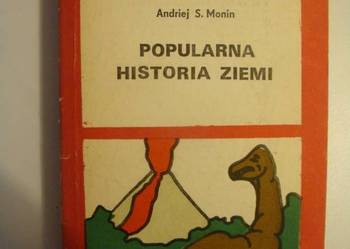 POPULARNA HISTORIA ZIEMI - ANDRIEJ S. MONIN