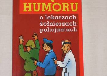 Księga humoru o lekarzach żołnierzach i policjantach