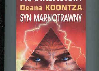 Frankenstein Deana Koontza Syn marnotrawny