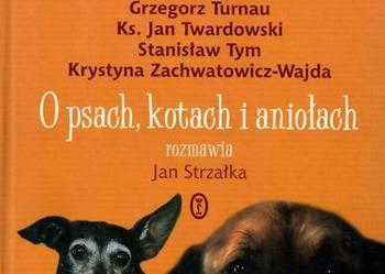 O PSACH KOTACH I ANIOŁACH - STRZAŁKA J.