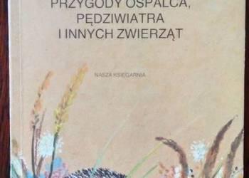 """""""Przygody Ospalca, Pędziwiatra i innych zwierząt"""" Stanew E."""