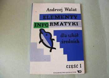 Elementy informatyki dla szkół średnich cz I  Walat