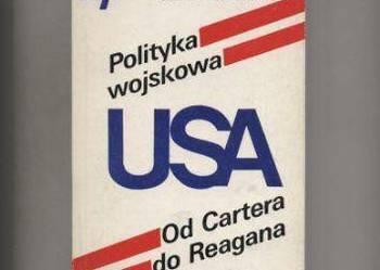 Polityka wojskowa USA   Od Cartera do Reagana
