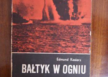 Edmund Kosiarz - Bałtyk w ogniu
