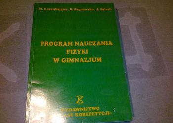 PROGRAM NAUCZANIA FIZYKI  W GIMNAZJUM  M.ROZENBAJGIER , B.SAGNOWSKA ,J.SALACH
