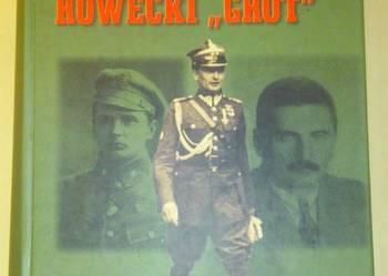 Generał Stefan Rowecki ,,Grot'' w relacjach i w pamięci....