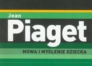 MOWA I MYŚLENIE DZIECKA - PIAGET JEAN