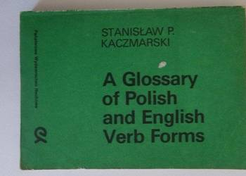 A GLOSSARY OF POLISH AND ENGLISH VERB FORMS