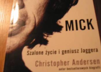 Mick-Szalone życie i geniusz Jaggera - Christopher Andersen.