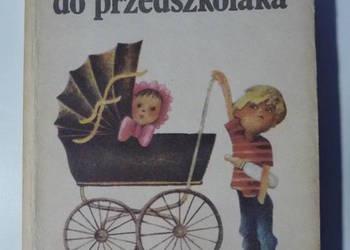 Od noworodka do przedszkolaka -redakcja prof. Maria Kamińska
