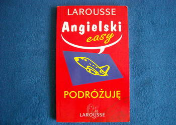 Angielski easy Podróżuję LAROUSSE