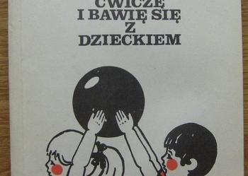 Ćwiczę i bawię się z dzieckiem - Adam Kalinowski