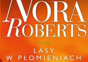 """Książka """"LASY W PŁOMIENIACH"""" Nora Roberts,"""