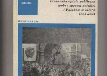 Francuska opinia publiczna wobec sprawy polskiej i Polaków
