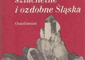 Kamienie szlachetne i ozdobne Śląska - M. Sachanbiński.