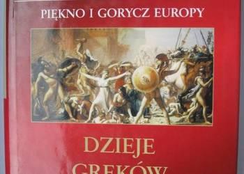 DZIEJE GREKÓW I RZYMIAN PIĘKNO I GORYCZ EUROPY
