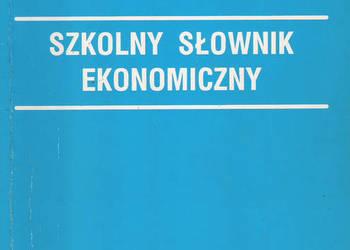 Szkolny Słownik Ekonomiczny - A. Komosa.