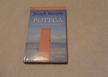 JOSEPH MURPHY - POTĘGA PODŚWIADOMOŚCI nowa