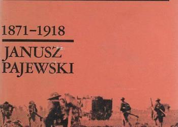 HISTORIA POWSZECHNA 1871-1918 - PAJEWSKI JANUSZ