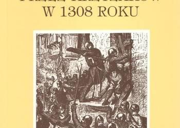 Rzeź i zniszczenie Gdańska przez Krzyżaków w 1308 r.
