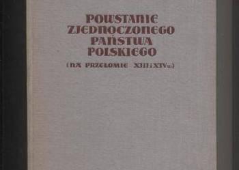 Powstanie zjednoczonego państwa polskiego na przełomie