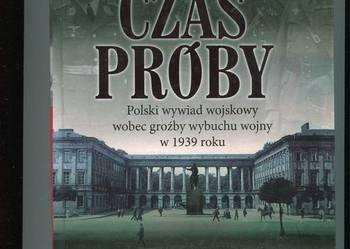 Czas próby Polski wywiad wojskowy wobec groźby wybuchu wojny