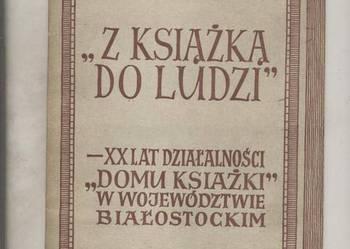 Z książką do ludzi  XX lat działalności Domu Książki w