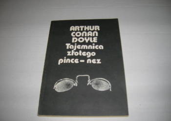 Tajemnica złotego pince-nez-Arthur Conan Doyle. Art. nr 69