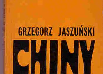 (3538) CHINY A PAPIEROWE TYGRYSY - POLITYKA ZAGRANICZNA PEKINU - GRZEGORZ JASZUŃSKI