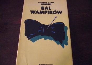 """""""BAL WAMPIRÓW"""" - Ryszard Marek Groński"""