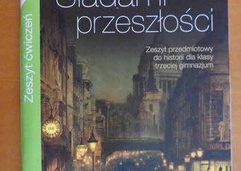 Śladami przeszłości ćwiczenia kl.3 gimnazjum