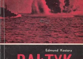 Bałtyk w ogniu - Edmund Kosiarz