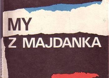 (8847) MY Z MAJDANKA  (WSPOMNIENIA BYŁYCH WIĘŹNIAREK)  – OPR