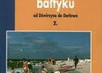 Przewodnik Wybrzeże Bałtyku – od Dźwirzyna do Darłowa