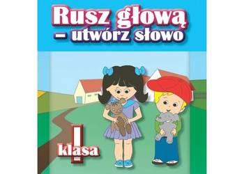 Rusz głową - utwórz słowo klasa 1 Monika Kozikowska
