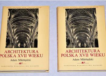 ARCHITEKTURA POLSKA XVII WIEKU T.1i2 - A. Miłobędzki
