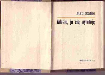 (3210) ADASIU, JA CIĘ URATUJĘ – JULIUSZ GRODZIEŃSKI