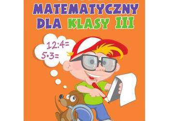 Tropik matematyczny dla klasy 3 Monika Kozikowska