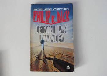 Ostatni Pan i władca Philip K.Dick fantastyka